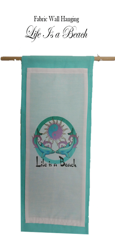 Life is a Beach Dolphins Cloth Wall Hanging